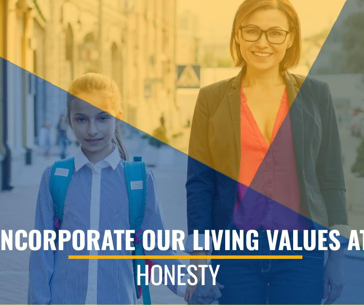 How To Incorporate Our Living Values At Home: Honesty