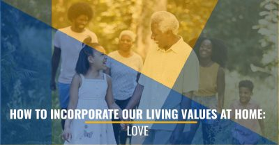 How To Incorporate Our Living Values At Home: Love